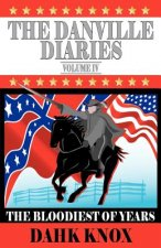 The Danville Diaries, Volume IV