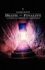 Death-Finality: A Clinical Christian Viewpoint