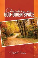 Cherish My God-Given Space