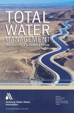 Total Water Management: Practices for a Sustainable Future