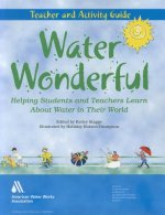 Water Wonderful Teacher's Guide