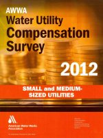 2012 Awwa Water Utility Compensation Survey Small and Medium Sized Utilities