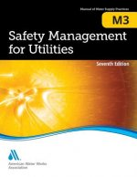 Safety Mangement for Utilities (M3): Awwa Manual of Practice