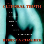 The Clitoral Truth: The Secret World at Your Fingertips