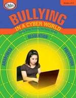 Bullying in a Cyber World, 4-5: Email, Social Media, Cellphones & the Web