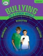Bullying in a Cyber World, 6-8: Email, Social Media, Cellphones & the Web