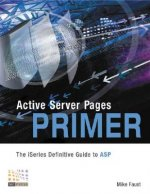 Active Server Pages Primer: The iSeries Definitive Guide to ASP