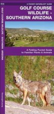 Golf Course Wildlife, Southern Arizona: A Folding Pocket Guide to Familiar Species