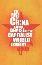 The Rise of China and the Demise of the Capitalist World Economy