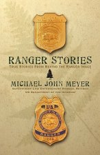 Ranger Stories: True Stories Behind the Ranger Image