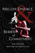 Mid-Life Divorce and the Rebirth of Commitment