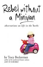 Rebel Without a Minivan: Observations on Life in the 'Burbs