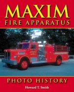 Maxim Fire Apparatus Photo History
