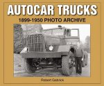 Autocar Trucks: 1899-1950 Photo Archive