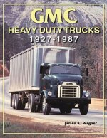 GMC Heavy-Duty Trucks 1927-1987
