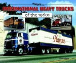 International Heavy Trucks of the 1960s
