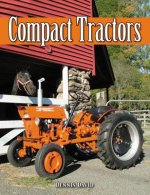 Compact Tractors: An Illustrated Guide and History