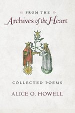 From the Archives of the Heart: Collected Poems