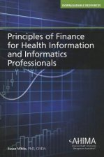 Principles of Finance for Health Information and Informatics Professionals
