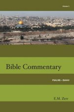 Zerr Bible Commentary Vol. 3 Psalms - Isaiah