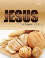 The Bread of Life: Part 1