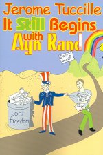 It Still Begins with Ayn Rand