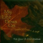 My Life Flows on: Sounds of Comfort & Hope