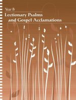 Lectionary Psalms and Gospel Acclamations: Year B