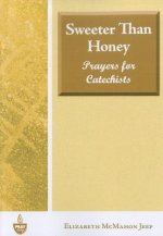 Sweeter Than Honey: Prayers for Catechists