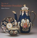 The Art of Worcester Porcelain, 1751-1788: Masterpieces from the British Museum Collection