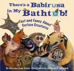 There's a Babirusa in My Bathtub: Fact and Fancy about Curious Creatures