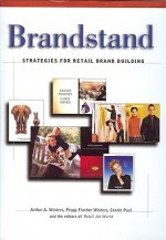 Brandstand: Strategies for Retail Brand Building
