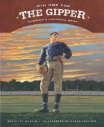 Win One for the Gipper: America's Football Hero