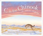 C Is for Chinook: An Alberta Alphabet