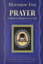 Prayer: A Radical Response to Life