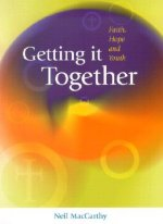 Getting It Together: Faith Hope & Youth