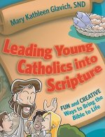 Leading Young Catholics Into Scripture: Fun and Creative Ways to Bring the Bible to Life