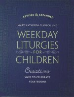Weekday Liturgies for Children: Creative Ways to Celebrate Year-Round