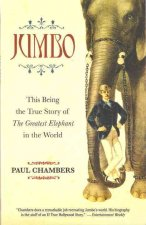 Jumbo: The Greatest Elephant in the World