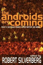 The Androids Are Coming: Philip K. Dick, Isaac Asimov, Alfred Bester, and More