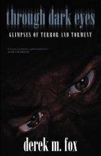 Through Dark Eyes: Glimpses of Terror and Torment