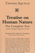 Treatise on Human Nature: The Complete Text (Summa Theologiae I, Questions 75-102)