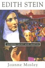 Edith Stein: Modern Saint and Martyr