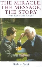 The Miracle the Message the Story: Jean Vanier and L'Arche