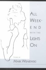 All Weekend with the Lights on: Short Stories