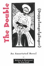 The Double (Doppelgangelganger): An Annotated Novel
