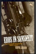Eros in Sanskrit: Lyrics & Meditations, 2007-1977