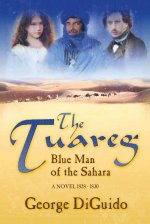 The Tuareg: Blue Man of the Sahara: A Novel 1828-1830