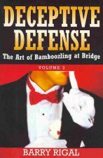 Deceptive Defense: Volume 2: The Art of Bamboozling at Bridge