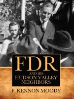 FDR and His Hudson Valley Neighbors